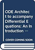 Boyce, William E.: ODE Architect to accompany Differential Equations: An Introduction to Modern Methods and Applications