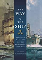 The Way of the Ship: America's Maritime…