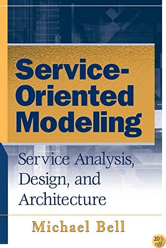 TService-Oriented Modeling: Service Analysis, Design, and Architecture