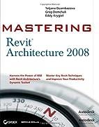 Mastering Revit Architecture 2008…