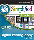 Digital Photography: Top 100 Simplified Tips…