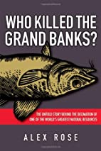 Who Killed the Grand Banks: The Untold Story…