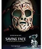 McRae, Jim: Saving Face: The Art and History of the Goalie Mask