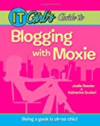The IT Girl's Guide to Blogging with Moxie…
