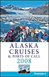 Brown, Jerry: Frommer's Alaska Cruises & Ports of Call 2008 (Frommer's Cruises)