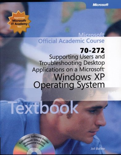 supporting-users-and-troubleshooting-desktop-applications-on-a-microsoft-windows-xp-operating-system-exam-70-272-package-lab-manual-microsoft-official-academic-course