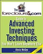 The ForeclosureS.com Guide to Advanced…