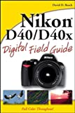 Busch, David D.: Nikon D40/D40x Digital Field Guide