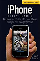 iPhone Fully Loaded by Andy Ihnatko