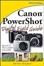 Canon PowerShot Digital Field Guide by…
