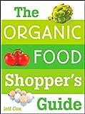 Cox, Jeff: The Organic Food Shopper's Guide