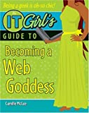 McCue, Camille: The IT Girl's Guide to Becoming a Web Goddess