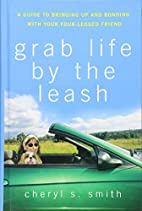 Grab Life by the Leash: A Guide to Bringing…