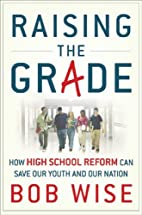 Raising the Grade: How High School Reform…