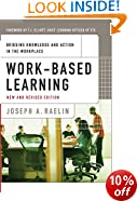 Work-Based Learning: Bridging Knowledge and Action in the Workplace