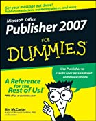 Microsoft Office Publisher 2007 For Dummies…