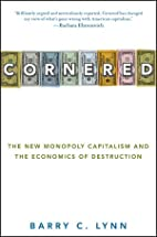 Cornered: The New Monopoly Capitalism and…
