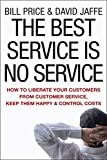 Jaffe, David: The Best Service is No Service: How to Liberate Your Customers from Customer Service, Keep Them Happy, and Control Costs