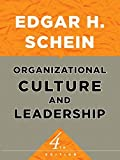 Schein, Edgar H.: Organizational Culture and Leadership