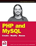 PHP and MySQL: Create - Modify - Reuse by…