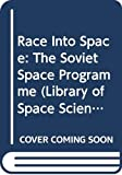 Harvey, Brian: Race Into Space: The Soviet Space Programme (Library of Space Science & Space Technology)