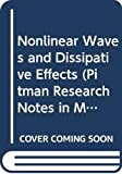 Fusco, D.: Nonlinear Waves and Dissipative Effects (Pitman Research Notes in Mathematics Ser)