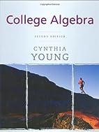 College Algebra by Cynthia Y. Young