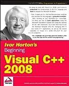 Ivor Horton's Beginning Visual C 2008 by…