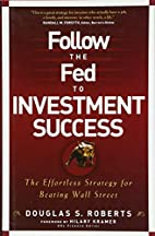 Follow the Fed to Investment Success: The…