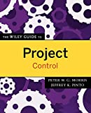 Morris, Peter: The Wiley Guide to Project Control (The Wiley Guides to the Management of Projects)
