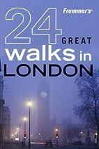 Frommer's 24 Great Walks in London by…