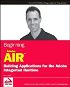 Beginning Adobe AIR: Building Applications…