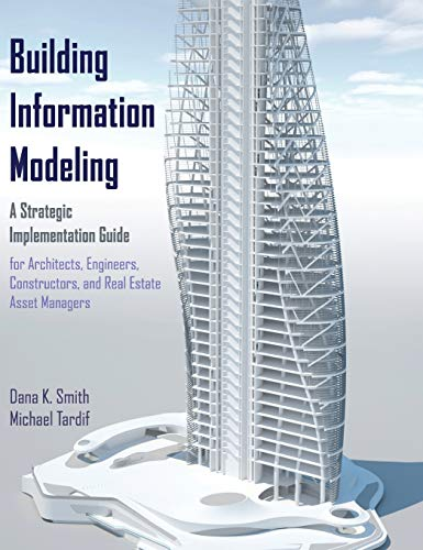 building-information-modeling-a-strategic-implementation-guide-for-architects-engineers-constructors-and-real-estate-asset-managers