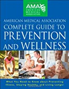 Complete Guide to Prevention and Wellness by…