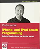 Richard Wagner: Professional iPhone and iPod touch Programming: Building Applications for Mobile Safari (Wrox Professional Guides)