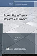 Process Use in Theory, Research, and…
