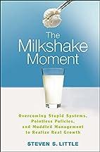 The Milkshake Moment: Overcoming Stupid…