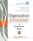 Organization Change: A Comprehensive Reader…