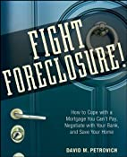 Fight Foreclosure!: How to Cope with a…