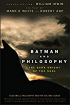 Batman and Philosophy: The Dark Knight of…