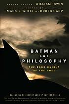 Batman and Philosophy: The Dark Knight of…