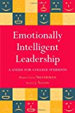 Shankman, Marcy L.: Emotionally Intelligent Leadership: A Guide for College Students