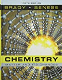 Brady, James E.: Chemistry: The Study of Matter and Its Changes, Fifth Edition with WileyPLUS Set (Wiley Plus Products)