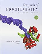 Textbook of Biochemistry by Thomas M. Devlin