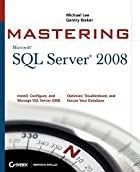 Mastering SQL Server 2008 by Michael Lee