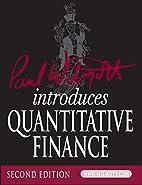 Paul Wilmott Introduces Quantitative Finance…