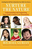 Gurian, Michael: Nurture the Nature: Understanding and Supporting Your Child's Unique Core Personality