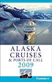 Golden, Fran Wenograd: Frommer's Alaska Cruises & Ports of Call 2009 (Frommer's Cruises)