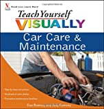 Ramsey, Dan: Teach Yourself VISUALLY Car Care & Maintenance (Teach Yourself VISUALLY Consumer)