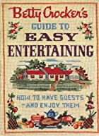 Betty Crocker's Guide to Easy Entertaining&hellip;